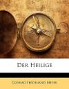 Der Heilige - Conrad Ferdinand Meyer