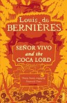 Señor Vivo & The Coca Lord - Louis de Bernières