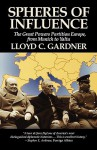 Spheres of Influence: The Great Powers Partition Europe, from Munich to Yalta - Lloyd C. Gardner