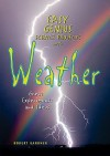 Easy Genius Science Projects with Weather: Great Experiments and Ideas - Robert Gardner