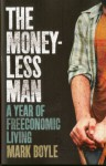 The Moneyless Man: A Year of Freeconomic Living - Mark Boyle