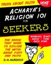 Acharya's Religion 101 for Seekers - Acharya S., D.M. Murdock