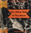 The Other Side of the Moon - H.G. Wells, Nelson Bond, Will F. Jenkins, Lord Dunsany, S. Fowler Wright, Theodore Sturgeon, Clark Ashton Smith, Frank Belknap Long, August Derleth, Eric Frank Russell, A.E. van Vogt, Gerald Kersh, William Fitzgerald, Donald Wandrei, Lewis Padgett, John D. Beresford, P.