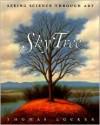 Sky Tree: Seeing Science Through Art - Thomas Locker, Candace Christiansen