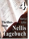 Nellis Tagebuch 4 (German Edition) - Manfred Köhler
