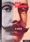 A Farsa - Raul Brandão