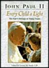 Every Child a Light - Pope John Paul II, Bernice Cullinan, Jerome Vereb, Marjorie Weeke