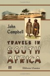 Travels In South Africa - John Campbell