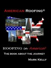 American Roofing: Roofing in America - Mark Kelly