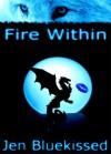 Fire Within - Jen Bluekissed