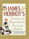 James Herriot's Treasury of Inspirational Stories for Children (Other Format) - James Herriot, Ruth Brown, Peter Barrett