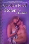 Stolen Love - Carolyn Jewel
