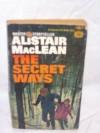The Secret Ways - Alistair MacLean