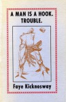 A man is a hook, trouble : poems, 1964-1973 - Faye Kicknosway