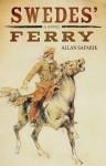 Swedes' Ferry - Allan Safarik