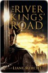 The River Kings' Road: A Novel of Ithelas - Liane Merciel