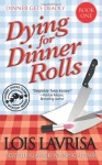 Dying for Dinner Rolls (Chubby Chicks Club Mysteries) - Lois Lavrisa
