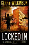Locked In (Jessica Daniel, #1) - Kerry Wilkinson