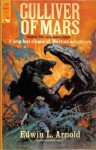 Gulliver Of Mars [Easy Read Large Edition] - Edwin Lester Arnold