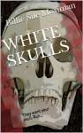 WHITE SKULLS - Billie Sue Mosiman