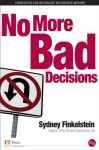 No More Bad Decisions - Sydney Finkelstein