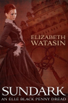 Sundark: An Elle Black Penny Dread - Elizabeth Watasin, JoSelle Vanderhooft