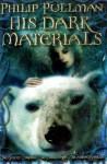 His Dark Materials (His Dark Materials #1-3) - Philip Pullman