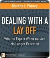 Dealing with a Lay Off: What to Expect When You Are No Longer Expected - Martha Finney