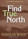 Find True North - Douglas Wood