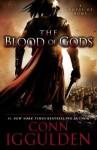 The Blood of Gods: A Novel of Rome - Conn Iggulden