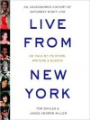 Live from New York: An Oral History of Saturday Night Live (MP3 Book) - Tom Shales, James Andrew Miller
