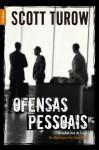 Ofensas Pessoais - Scott Turow, Alves Calado