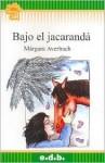Bajo El Jacaranda - Márgara Averbach