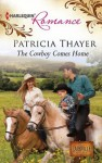 The Cowboy Comes Home (Harlequin Romance) - Patricia Thayer
