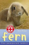 Fern: The Pampered Rabbit - Tina Nolan, Sharon Rentta