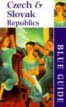 Blue Guide The Czech & Slovak Republics - Michael Jacobs