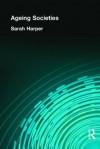 Ageing Societies - Sarah Harper