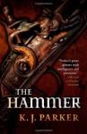 The Hammer - K.J. Parker
