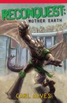 Reconquest: Mother Earth - Carl Alves