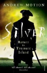 Silver: Return to Treasure Island: Young Adult Edition - Andrew Motion