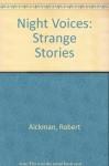 Night Voices: Strange Stories - Robert Aickman
