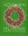 A Celebration of Christmas: A Collection of Stories, Poems, Essays, and Traditions by Favorite LDS Authors. - Deseret Book