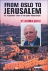 From Oslo to Jerusalem: The Palestinian Story of the Secret Negotiations - Ahmed Qurei, John King