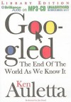 Googled: The End Of The World As We Know It - Ken Auletta, Jim Bond