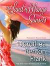 The Land of Mango Sunsets (Audio) - Dorothea Benton Frank, Nanette Savard