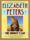 The Mummy Case (Amelia Peabody Series #3) - Elizabeth Peters, Susan O'Malley