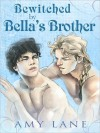Bewitched by Bella's Brother - Amy Lane