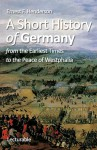 A Short History of Germany - Ernest F. Henderson