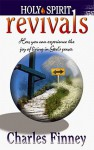 Holy Spirit Revivals: How You Can Experience the Joy of Living in God's Power - Charles Grandison Finney
