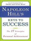 Napoleon Hill's Keys to Success - Napoleon Hill